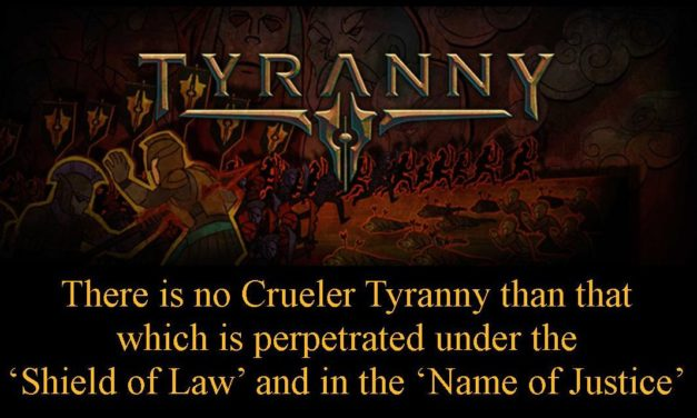 Tyranny Perpetuated Under the Shield of Law