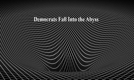 Democrats Fall Further into the Abyss