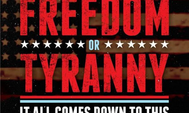 Freedom or Tyranny the Choice is Yours